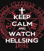 KEEP CALM AND WATCH HELLSING - Personalised Poster A4 size