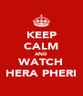 KEEP CALM AND WATCH HERA PHERI - Personalised Poster A4 size