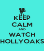 KEEP CALM AND WATCH HOLLYOAKS - Personalised Poster A4 size