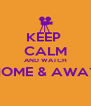 KEEP  CALM AND WATCH HOME & AWAY  - Personalised Poster A4 size