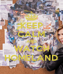 KEEP CALM AND WATCH HOMELAND - Personalised Poster A4 size