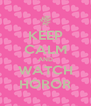 KEEP CALM AND WATCH HOROR - Personalised Poster A4 size