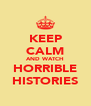 KEEP CALM AND WATCH HORRIBLE HISTORIES - Personalised Poster A4 size