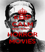KEEP CALM AND WATCH HORROR MOVIES - Personalised Poster A4 size