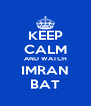 KEEP CALM AND WATCH IMRAN BAT - Personalised Poster A4 size