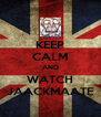 KEEP CALM AND WATCH JAACKMAATE - Personalised Poster A4 size