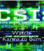 "KEEP CALM AND Watch  ""Karma to Burn"" - Personalised Poster A4 size"