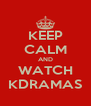 KEEP CALM AND WATCH KDRAMAS - Personalised Poster A4 size