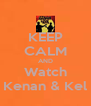 KEEP CALM AND Watch Kenan & Kel - Personalised Poster A4 size