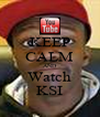 KEEP CALM AND Watch KSI - Personalised Poster A4 size