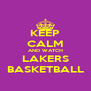 KEEP CALM AND WATCH LAKERS BASKETBALL - Personalised Poster A4 size