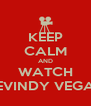 KEEP CALM AND WATCH LEVINDY VEGAS - Personalised Poster A4 size