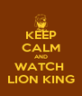 KEEP CALM AND WATCH  LION KING - Personalised Poster A4 size