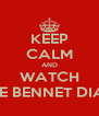 KEEP CALM AND WATCH LIZZIE BENNET DIARIES - Personalised Poster A4 size
