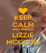 KEEP CALM AND WATCH LIZZIE MCGUIRE - Personalised Poster A4 size