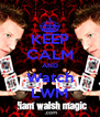 KEEP CALM AND Watch LWM - Personalised Poster A4 size