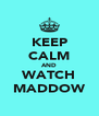 KEEP CALM AND WATCH MADDOW - Personalised Poster A4 size