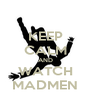 KEEP CALM AND WATCH MADMEN - Personalised Poster A4 size