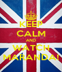 KEEP CALM AND WATCH MARANDA! - Personalised Poster A4 size