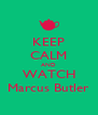 KEEP CALM AND WATCH Marcus Butler - Personalised Poster A4 size