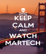 KEEP CALM AND WATCH MARTECH - Personalised Poster A4 size