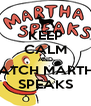KEEP CALM AND WATCH MARTHA SPEAKS - Personalised Poster A4 size
