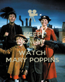 KEEP CALM AND WATCH MARY POPPINS - Personalised Poster A4 size