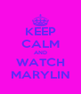 KEEP CALM AND WATCH MARYLIN - Personalised Poster A4 size