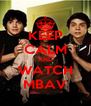 KEEP CALM AND WATCH MBAV - Personalised Poster A4 size