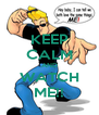 KEEP CALM AND WATCH ME!! - Personalised Poster A4 size
