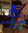 KEEP CALM AND WATCH ME  BAT  - Personalised Poster A4 size