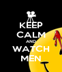 KEEP CALM AND WATCH MEN - Personalised Poster A4 size