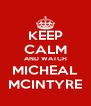 KEEP CALM AND WATCH MICHEAL MCINTYRE - Personalised Poster A4 size