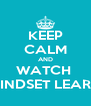 KEEP CALM AND WATCH  MINDSET LEARN - Personalised Poster A4 size