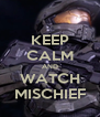 KEEP CALM AND WATCH MISCHIEF - Personalised Poster A4 size
