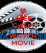 KEEP CALM AND WATCH MOVIE - Personalised Poster A4 size