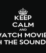 KEEP CALM AND WATCH MOVIES WITH THE SOUND OFF - Personalised Poster A4 size