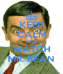 KEEP CALM AND WATCH MR. BEAN - Personalised Poster A4 size