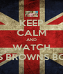 KEEP CALM AND WATCH MRS BROWNS BOYS - Personalised Poster A4 size