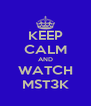 KEEP CALM AND WATCH MST3K - Personalised Poster A4 size