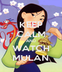 KEEP CALM AND WATCH MULAN - Personalised Poster A4 size