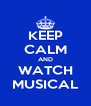 KEEP CALM AND WATCH MUSICAL - Personalised Poster A4 size