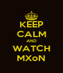 KEEP CALM AND WATCH MXoN - Personalised Poster A4 size