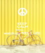 KEEP CALM AND watch my SILLY LIFE 😭 - Personalised Poster A4 size