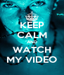 KEEP CALM AND WATCH MY VIDEO - Personalised Poster A4 size