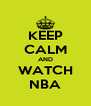 KEEP CALM AND WATCH NBA - Personalised Poster A4 size