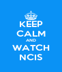 KEEP CALM AND WATCH NCIS - Personalised Poster A4 size