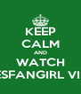 KEEP CALM AND WATCH NESFANGIRL VIDS - Personalised Poster A4 size