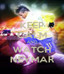 KEEP CALM AND WATCH NEYMAR - Personalised Poster A4 size