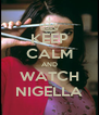 KEEP CALM AND WATCH NIGELLA - Personalised Poster A4 size